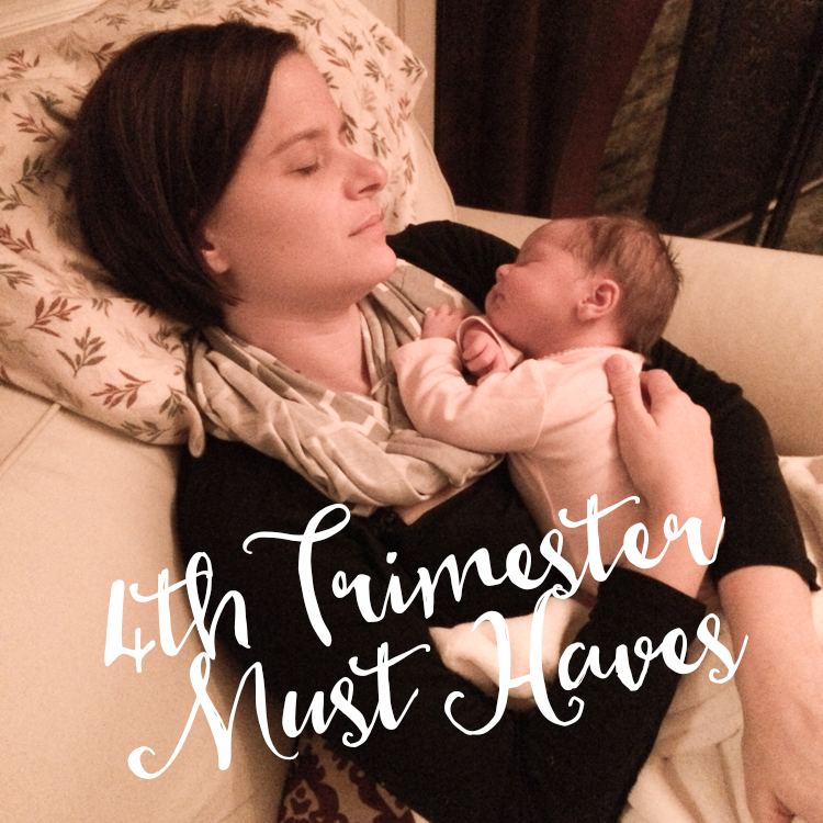 4th Trimester Must Haves